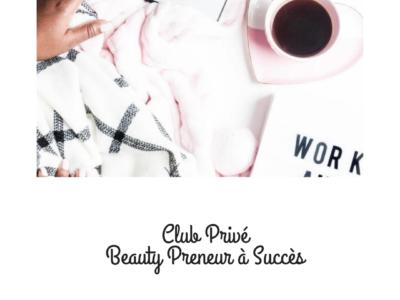 Club Privé Beauty Preneur à Succès